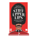 Met Stiff upper lips begrijpt u een klein beetje beter waarom de Engelsen zo Engels zijn.